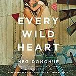 Every Wild Heart: A Novel | Meg Donohue