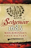 Sedgemoor 1685: Marlborough's First Victory (1844151476) by Tincey, John