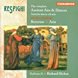 Respighi: The Complete Ancient Airs & Dances; Berceuse; Aria ~ Ottorino Respighi