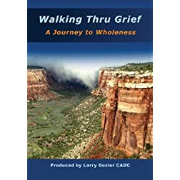 Walking thru Grief - A Journey to Wholeness