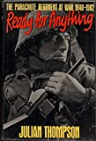 Ready for Anything: Parachute Regiment at War, 1940-82 (0297796208) by JULIAN THOMPSON