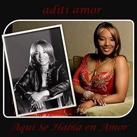 aquí se habla en amor aditi amor from the album aquí se habla en