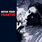 Franticby Bryan Ferry