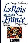 Les rois qui ont fait la France : Hugues Capet, le fondateur, 987