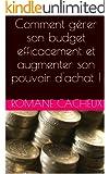 Comment g�rer son budget efficacement et augmenter son pouvoir d'achat !