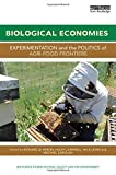 img - for Biological Economies: Experimentation and the politics of agri-food frontiers (Routledge Studies in Food, Society and the Environment) book / textbook / text book