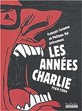 années Charlie (Les ) : 1969-2004
