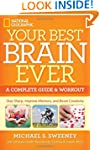 Your Best Brain Ever: A Complete Guid...