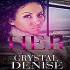 Her Hörbuch von Crystal Denise Gesprochen von: Cee Scott