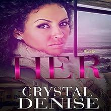 Her | Livre audio Auteur(s) : Crystal Denise Narrateur(s) : Cee Scott