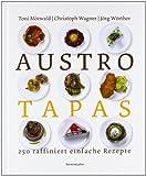 Austro Tapas: 250 raffiniert einfache Rezepte