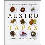 "Austro Tapas: 250 raffiniert einfache Rezeptevon ""Toni M�rwald"""