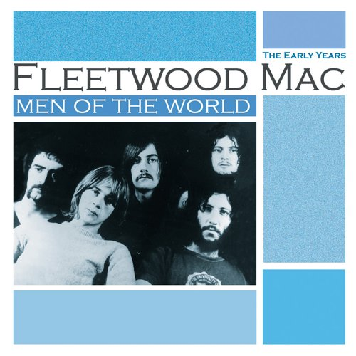 Fleetwood Mac - Men of the World: The Early Years - Lyrics2You