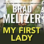 My First Lady | Brad Meltzer