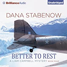 Better to Rest: A Liam Campbell Mystery, Book 4 (       UNABRIDGED) by Dana Stabenow Narrated by Marguerite Gavin