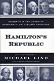 Hamiltons Republic: Readings in the American Democratic Nationalist Tradition