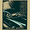 This Boy's Life (       UNABRIDGED) by Tobias Wolff Narrated by Oliver Wyman