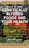 Genetically Altered Foods and Your Health (Basic Earth Guides)