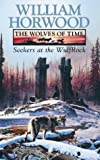 Seekers Wulfrock (The Wolves of Time, Vol. 2) (000649935X) by Horwood, William