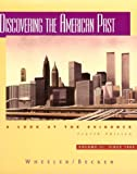 Discovering the American Past: A Look at the Evidence, Vol. 2: Since 1865 (0395871883) by Wheeler, William