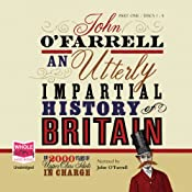 An Utterly Impartial History of Britain | [John O'Farrell]