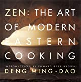 Zen: The Art of Modern Eastern Cooking (1579590047) by Deng, Ming-Dao