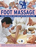 img - for Foot Massage: Amazing reflexology techniques to recharge your body and improve your health, with 240 colour photographs book / textbook / text book