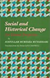 Social and Historical Change: An Islamic Perspective (Contemporary Islamic Thought. Persian Series) (0933782195) by Mutahhari, Murtaza