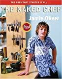 The Naked Chef (1401308236) by Oliver, Jamie