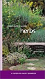 Gardening with Herbs (Step-By-Step Project Workbook) (1841721735) by Carter, George