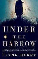 Under the Harrow: A Novel