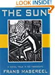 The Sun: A Novel Told in 63 Woodcuts