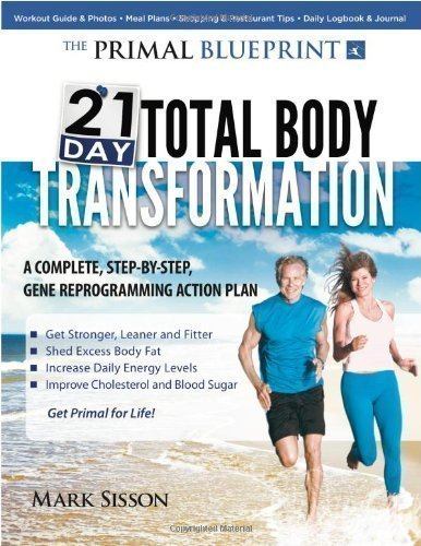 Primal Blueprint 21-Day Total Body Transformation: A Step-By-Step, Gene Reprogramming Action Plan Of Sisson, Mark 1St (First) Edition On 15 October 2011