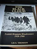 img - for The Black Cloud: Scottish Mountain Misadventures 1928-1966 book / textbook / text book