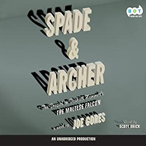 Spade & Archer: The Prequel to The Maltese Falcon | [Joseph Gores]