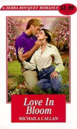 Love In Bloom (Zebra Bouquet Romances)