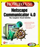 How to Use Netscape Navigator 4.0 (Ho...