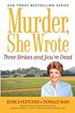 Murder, She Wrote: Three Strikes and You're Dead (0451219678) by Fletcher, Jessica