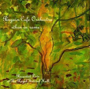 Penguin Café Orchestra - When in Rome - Zortam Music
