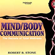Mind/Body Communication: The Secret of Total Wellness | Robert B. Stone