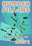 Number Fill-Ins: 80 puzzles in large font! (Volume 1)