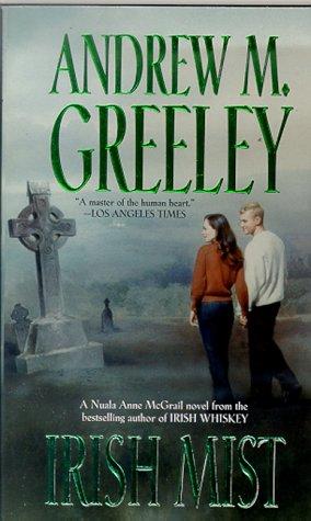 Irish Mist (Nuala Anne McGrail Novels), ANDREW M. GREELEY