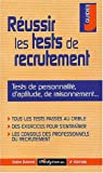 Russir les tests de recrutement : Tests de personnalit, d'aptitude, de raisonnement...