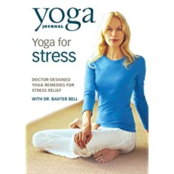 Yoga Journal: Yoga for Stress With Dr. Baxter Bell