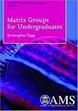 Matrix Groups for Undergraduates (Student Mathematical Library,)
