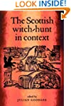 The Scottish Witch-Hunt in Context (S...
