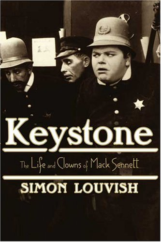Keystone: The Life and Clowns of Mack Sennett, Simon Louvish