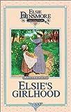 Elsie's Girlhood (Elsie Dinsmore Collection)
