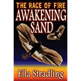 Awakening Sand (The Race of Fire) ~ Ella Stradling