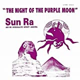 echange, troc Sun Ra And His Intergalactic Infinity Orchestra - The Night Of The Purple Moon